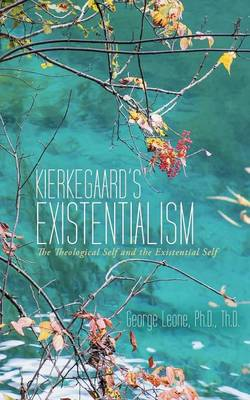 Kierkegaard's Existentialism: The Theological Self and the Existential Self (Paperback)
