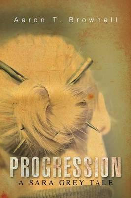 Progression: A Sara Grey Tale (Paperback)