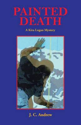 Painted Death: A Kira Logan Mystery (Paperback)
