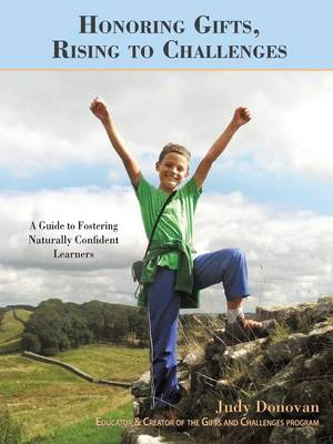 Honoring Gifts, Rising to Challenges: A Guide to Fostering Naturally Confident Learners (Paperback)
