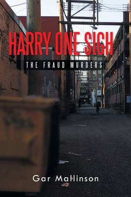 Harry One Sigh: The Fraud Murders (Paperback)