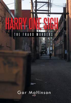 Harry One Sigh: The Fraud Murders (Hardback)