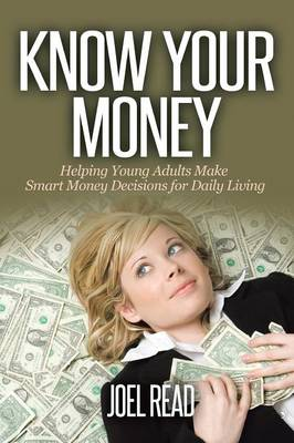 Know Your Money: Helping Young Adults Make Smart Money Decisions for Daily Living (Paperback)