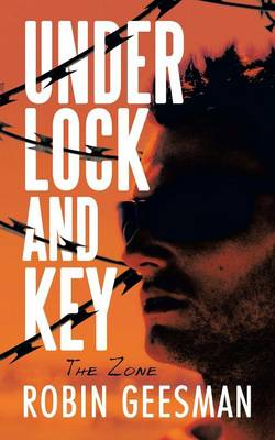 Under Lock and Key: The Zone (Paperback)