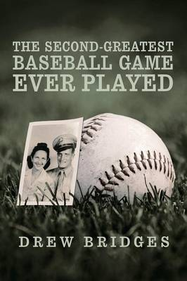 The Second-Greatest Baseball Game Ever Played: A Memoir (Paperback)