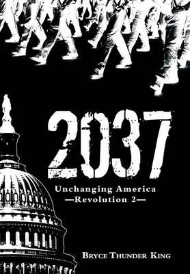 2037: Unchanging America-Revolution 2 (Hardback)