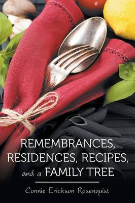 Remembrances, Residences, Recipes, and a Family Tree (Paperback)
