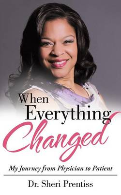 When Everything Changed: My Journey from Physician to Patient (Paperback)