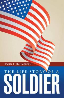 The Life Story of a Soldier (Paperback)