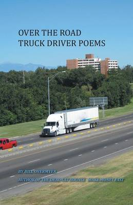 Over the Road Truck Driver Poems (Paperback)