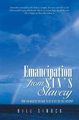 Emancipation from Sin's Slavery: How Far Back Do You Have to Go to Get the Full History? (Paperback)