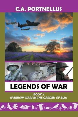 Legends of War: Book Two: Sparrow Wars in the Garden of Bliss (Paperback)