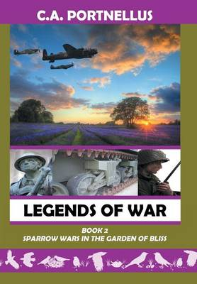 Legends of War: Book Two: Sparrow Wars in the Garden of Bliss (Hardback)