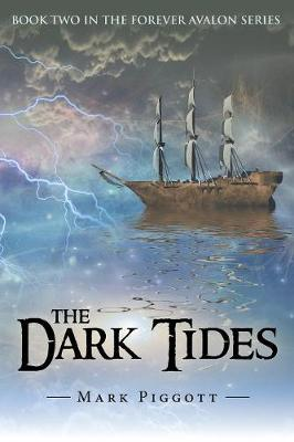 The Dark Tides: Book Two in the Forever Avalon Series (Paperback)
