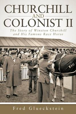Churchill and Colonist II: The Story of Winston Churchill and His Famous Race Horse (Paperback)