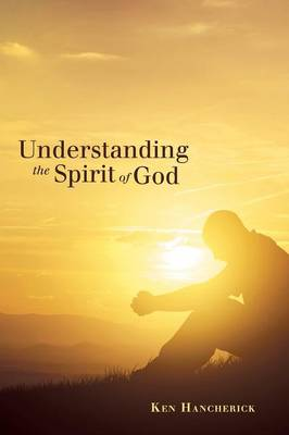 Understanding the Spirit of God (Paperback)