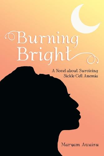 Burning Bright: A Novel about Surviving Sickle Cell Anemia (Paperback)