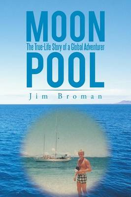 Moon Pool: The True Life Story of a Global Adventurer (Paperback)