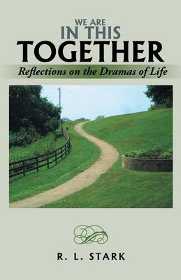 We Are in This Together: Reflections on the Dramas of Life (Paperback)