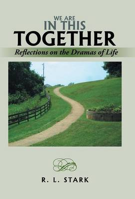 We Are in This Together: Reflections on the Dramas of Life (Hardback)