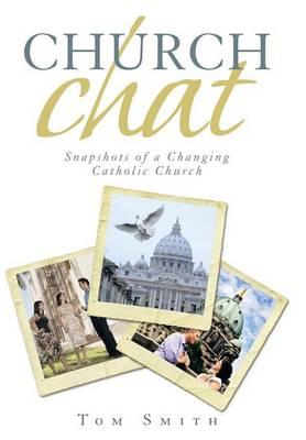 Church Chat: Snapshots of a Changing Catholic Church (Hardback)