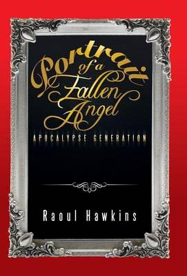 Portrait of a Fallen Angel: Apocalypse Generation (Hardback)