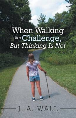 When Walking Is a Challenge, But Thinking Is Not (Paperback)