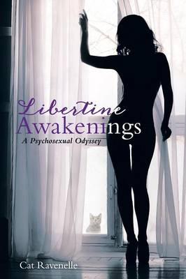 Libertine Awakenings: A Psychosexual Odyssey (Paperback)