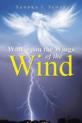 Walk Upon the Wings of the Wind (Paperback)
