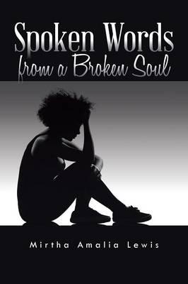 Spoken Words from a Broken Soul (Paperback)