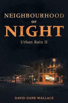 Neighbourhood of Night: Urban Rain II (Paperback)