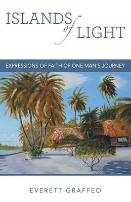 Islands of Light: Expressions of Faith of One Man's Journey (Paperback)