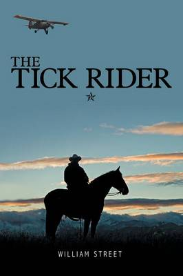 The Tick Rider: A Story of Families, Homelands, Drugs, Redemption, and the Dividing Rio Grande (Paperback)