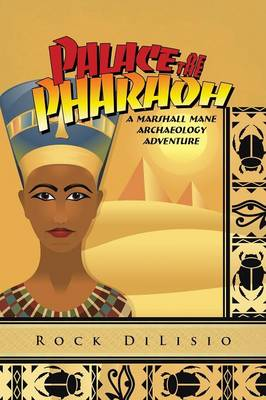 Palace of the Pharaoh: A Marshall Mane Archaeology Adventure (Paperback)