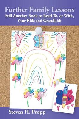Further Family Lessons: Still Another Book to Read To, or With, Your Kids and Grandkids (Paperback)