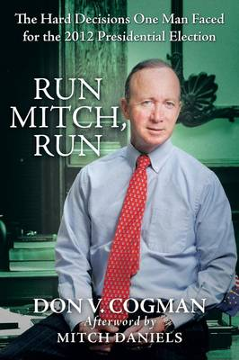 Run Mitch, Run: The Hard Decisions One Man Faced for the 2012 Presidential Election (Paperback)