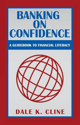 Banking on Confidence: A Guidebook to Financial Literacy (Paperback)