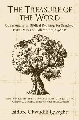 The Treasure of the Word: Commentary on Biblical Readings for Sundays, Feast Days, and Solemnities, Cycle B (Paperback)