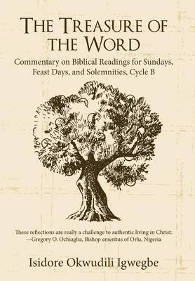 The Treasure of the Word: Commentary on Biblical Readings for Sundays, Feast Days, and Solemnities, Cycle B (Hardback)
