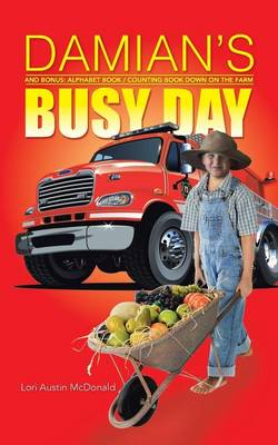 Damian's Busy Day: And Bonus: Alphabet Book / Counting Book Down on the Farm (Paperback)