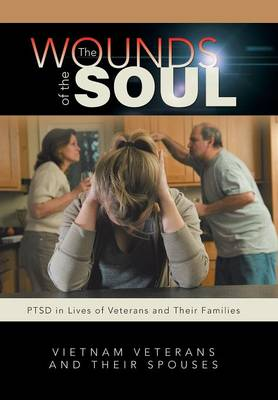 The Wounds of the Soul: PTSD in Lives of Veterans and Their Families (Hardback)