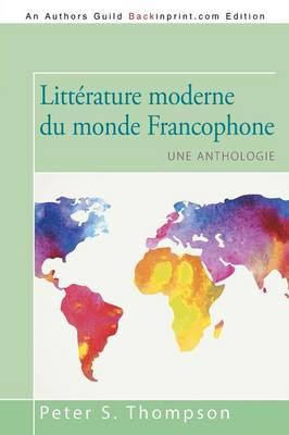 Litt�rature Moderne Du Monde Francophone: Une Anthologie (Paperback)
