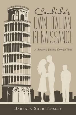 Candida's Own Italian Renaissance: A Sensuous Journey Through Time (Paperback)