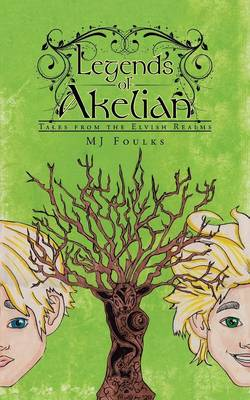 Legends of Akelian: Tales from the Elvish Realms (Paperback)