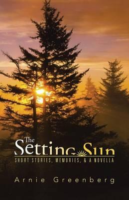 The Setting Sun: Short Stories, Memories, & a Novella (Paperback)
