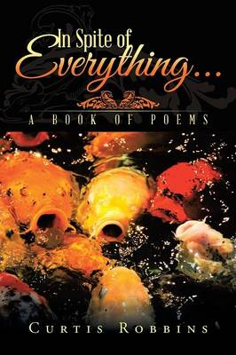 In Spite of Everything...: A Book of Poems (Paperback)