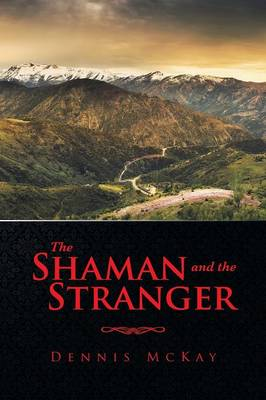 The Shaman and the Stranger (Paperback)