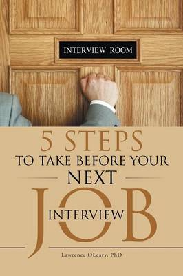 5 Steps to Take Before Your Next Job Interview (Paperback)