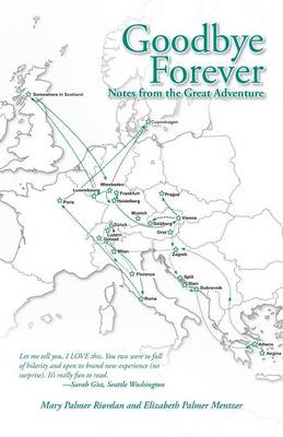 Goodbye Forever: Notes from the Great Adventure (Paperback)