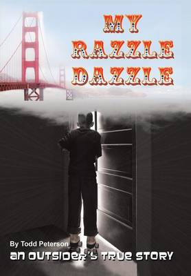 My Razzle Dazzle: An Outsider's True Story (Hardback)